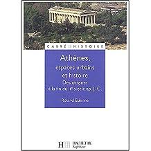 ATHÈNES : ESPACES URBAINS ET HISTOIRE