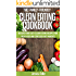 The Family-Friendly Clean Eating Cookbook: 50 Quick and Easy Clean Eating Recipes for Picky Kids and Stressed-Out Parents