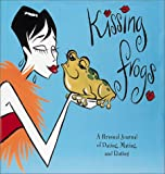 Kissing Frogs, The Creative Team at My Chaotic Life, 1560105305