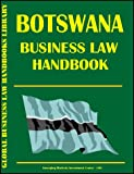 Botswana Business Law Handbook, Global Investment and Business Center, Inc. Staff, 073971922X
