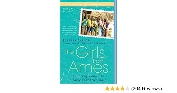 The Girls from Ames a Story of Women /& a 40 Year Friendship
