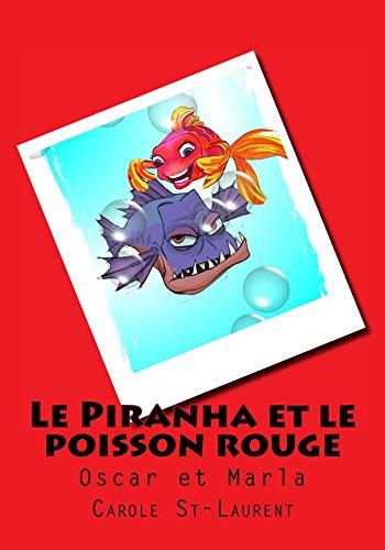 Piranha Et Le Poisson Rouge Le Oscar Et Marla Gros Texte