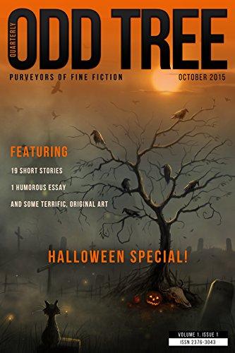 Odd Tree Quarterly October 2015: Purveyors of Fine Fiction (Issue 1)