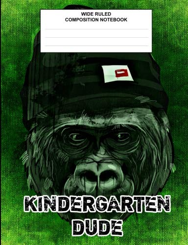 (Kindergarten Dude: Composition Book / Notebook, Wide Ruled Paper, Cool Monkey Animal Notebook for kids, students, subject daily journal for school, creative writing homework journal, 100 pages)