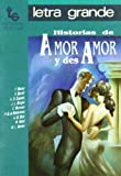 img - for Historias de amor y desamor/ Stories of Love and Lack of Love (Letra Grande) (Spanish Edition) book / textbook / text book