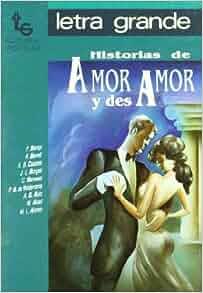Historias de amor y desamor/ Stories of Love and Lack of