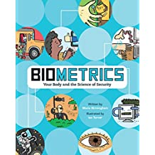 Biometrics: Your Body and the Science of Security