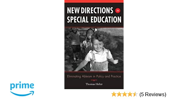 New directions in special education eliminating ableism in policy new directions in special education eliminating ableism in policy and practice thomas hehir 9781891792618 amazon books fandeluxe Choice Image