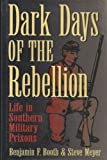 Dark Days of the Rebellion, Benjamin F. Booth and Steve Meyer, 0963028456