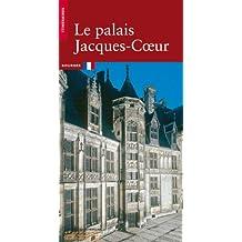 Palais Jacques Coeur (Le) [ancienne édition]