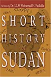 Short History of Sudan, L. L. . M Mohamed Fadlalla, 0595314252