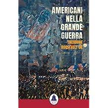 Americani nella Grande Guerra (Italian Edition)