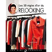 50 RÈGLES D'OR DU RELOOKING (LES)