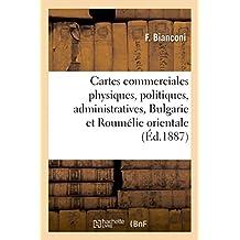 Cartes Commerciales Physiques, Politiques, Administratives, Bulgarie Et Roumelie Orientale