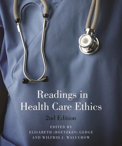Readings in Health Care Ethics - Second - In Canada Care Health
