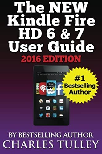 the new kindle fire hd 6 7 user guide charles tulley rh amazon com kindle fire hd 7 manual kindle fire hd 7 user guide