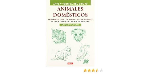 ANIMALES DOMÉSTICOS: CÓMO DIBUJAR PERROS, GATOS, CABALLOS Y OTROS ...