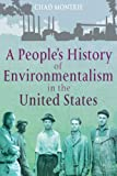 A People's History of Environmentalism in the United States, Montrie, Chad, 1441116729