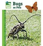 img - for Bugs as Pets (Animal Planet Pet Care Library) (Hardback) - Common book / textbook / text book
