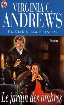 Fleurs captives, tome 5 : Le jardin des ombres par Andrews