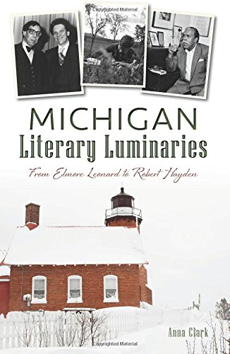 Download Michigan Literary Luminaries:: From Elmore Leonard to Robert Hayden (None) pdf epub