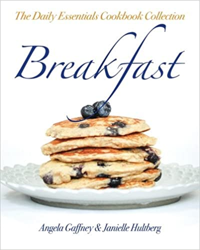 The Daily Essentials Cookbook Collection: Breakfast: Volume 1