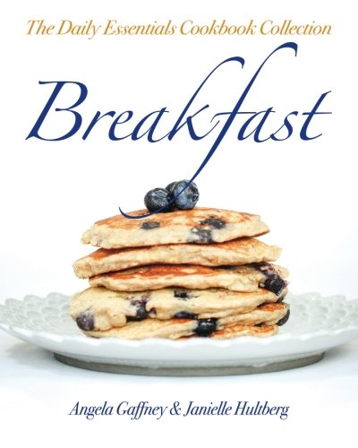 The Daily Essentials Cookbook Collection: Breakfast (Volume 1)