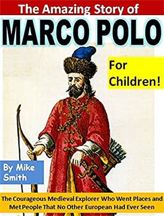 the amazing story of marco polo for children the. Black Bedroom Furniture Sets. Home Design Ideas