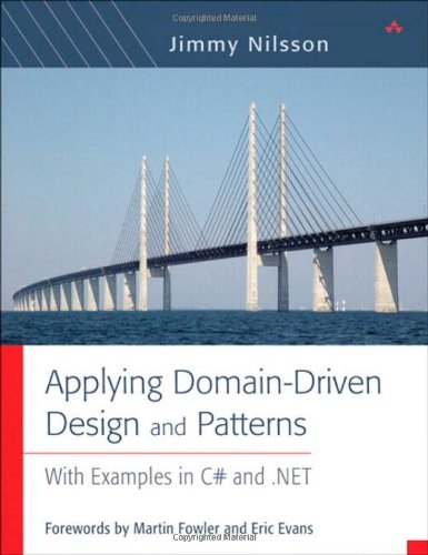 (Applying Domain-Driven Design and Patterns: With Examples in C# and .NET)