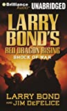 img - for Larry Bond's Red Dragon Rising: Shock of War (Red Dragon Series) by Larry Bond (2012-01-03) book / textbook / text book