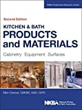 Kitchen Cabinets Design Kitchen & Bath Products and Materials: Cabinetry, Equipment, Surfaces (NKBA Professional Resource Library)