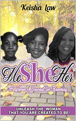 Me She Her: A Women's Journal for Becoming by [Law, Keisha]