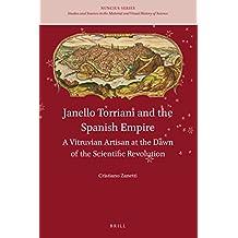 Janello Torriani and the Spanish Empire, A Vitruvian Artisan at the Dawn of the Scientific Revolution (Nuncius)