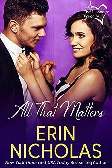 All That Matters: Billionaire Bargains, book three by [Nicholas, Erin]