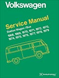 Volkswagen Station Wagon, Bus (Type 2) Service Manual: 1968, 1969, 1970, 1971, 1972, 1973, 1974, 1975, 1976, 1977, 1978, 1979 (Volkswagen Service Manuals)