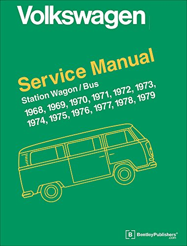 Volkswagen Station Wagon, Bus (Type 2) Service Manual: 1968, 1969, 1970, 1971, 1972, 1973, 1974, 1975, 1976, 1977, 1978, 1979 (Volkswagen Service Manuals) (Americas Best Service Station)