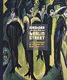 Kirchner and the Berlin Street, Deborah Wye, 0870707418