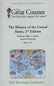 Book The History of the United States, 2nd Edition, Vols. 1-7 (The Great Courses, Lecture Transcript and Course Guide) (The Great Courses)