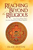 Reaching Beyond the Religious, Elan Divon, 1450215327