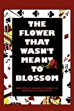 The Flower That Wasn't Meant to Blossom, Charles Banks, 1615820590