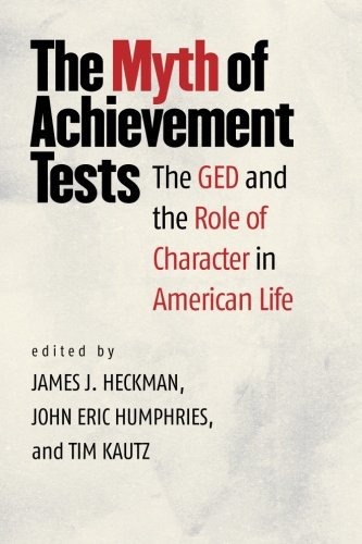 The Myth of Achievement Tests: The GED and the Role of Character in American Life
