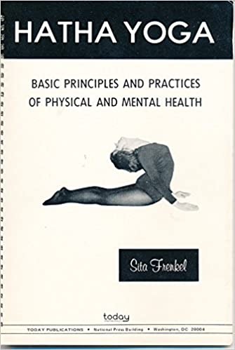 Hatha yoga: Basic principles and practices of physical and ...