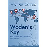 Woden'S Key: A Me, the World, and a Dog Named Steve Adventure