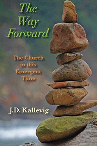 The Way Forward: The Church in this Emergent Time