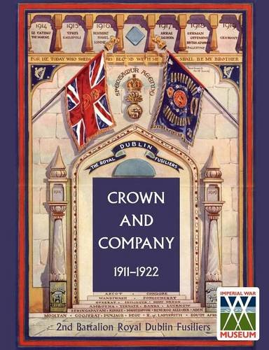 Read Online CROWN AND COMPANY 1911-1922. 2nd Battalion Royal Dublin Fusiliers (v. 2) ebook