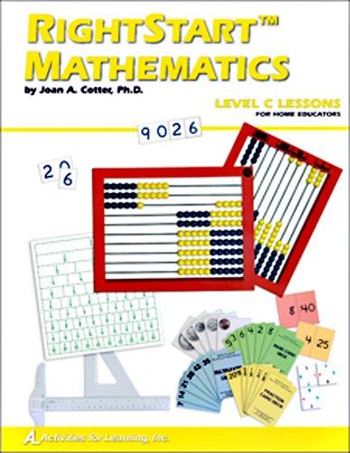 RightStart Mathematics Level C Lessons for Home Educators: Ph. D ...