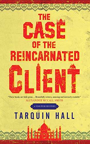 The Case of the Reincarnated Client (A Vish Puri mystery Book 5) by [Hall, Tarquin]