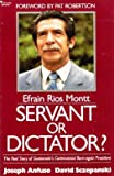 Efrain Rios Montt - Servant or Dictator?, Joseph Anfuso and David Sczepanski, 0884491102