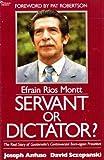 Efrain Rios Montt - Servant or Dictator?, Joseph Anfuso and David Sczepanski, 0884491102