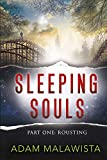 SLEEPING SOULS | PART ONE: ROUSTING